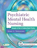 Psychiatric Mental Health Nursing Concepts of Care in Evidence Based Practice With CDROM
