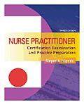 Nurse Practitioner Certification Examination & Practice Preparation 3rd Edition