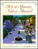 Its A Spoon Not A Shovel