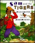 Sam & the Tigers A New Telling of Little Black Sambo