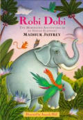 Robi Dobi: The Marvelous Adventures of an Indian Elephant