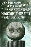 Specter From The Magicians Museum