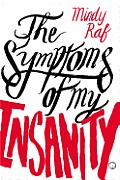 Symptoms of My Insanity