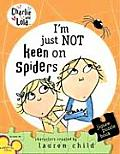 Charlie and Lola: I'm Just Not Keen on Spiders (Charlie and Lola)