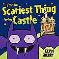 Im the Scariest Thing in the Castle
