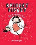 Bridget Fidget & The Most Perfect Pet