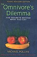 The Omnivore's Dilemma Young Readers Edition The Secrets Behind What You Eat Cover