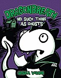 Dragonbreath #05: No Such Thing as Ghosts