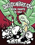 Dragonbreath #07: When Fairies Go Bad