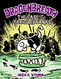 Dragonbreath #9: Dragonbreath #9: The Case of the Toxic Mutants