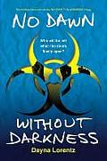 No Dawn Without Darkness No Safety in Numbers Book 3