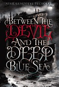 Between 01 Between the Devil & the Deep Blue Sea