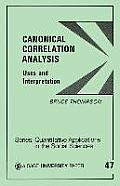 Canonical Correlation Analysis: Uses and Interpretation