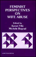 Sage Focus Editions #93: Feminist Perspectives on Wife Abuse