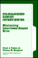 Standardized Survey Interviewing: Minimizing Interviewer-Related Error