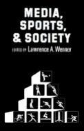 Media, Sports, and Society (89 Edition)
