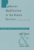 Behavior Modification in the Human Services: A Systematic Introduction to Concepts and Applications