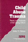 Child Abuse Trauma: Theory and Treatment of the Lasting Effects (Sage Series on Race and Ethnic Relations) Cover