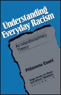 Understanding Everyday Racism: An Interdisciplinary Theory