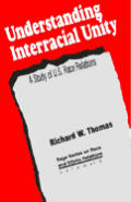 Understanding Interracial Unity : a Study of U.S. Race Relations (96 Edition)