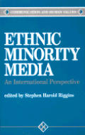 Ethnic Minority Media: An International Perspective (Communication & Human Values Series: Vol.)