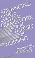 Advancing King's Systems Framework and Theory of Nursing