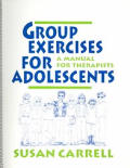 Group Exercises For Adolescents A Manual