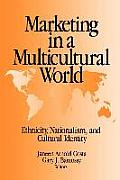 Marketing in a Multicultural World: Ethnicity, Nationalism, and Cultural Identity