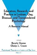 Education, Research, and Practice in Lesbian, Gay, Bisexual, and Transgendered Psychology: A Resource Manual