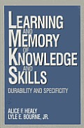 Learning and Memory of Knowledge and Skills: Durability and Specificity