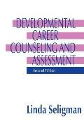 Developmental Career Counseling and Assessment