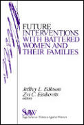 Future Interventions with Battered Women & Their Families