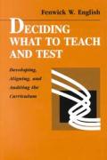 Deciding What To Teach & Test