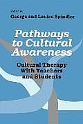 Pathways to Cultural Awareness: Cultural Therapy with Teachers and Students