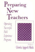 Preparing New Teachers: Operating Successful Field Experience Programs