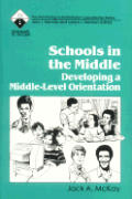 Schools in the Middle: Developing a Middle-Level Orientation