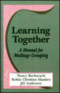 Learning Together: A Manual for Multiage Grouping