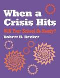 When a Crisis Hits: Will Your School Be Ready?