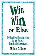 Win/Win or Else: Collective Bargaining in an Age of Public Discontent