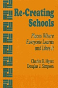 Re-Creating Schools: Places Where Everyone Learns and Likes It