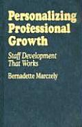 Personalizing Professional Growth: Staff Development That Works