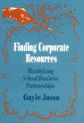Finding Corporate Resources: Maximizing School/Business Partnerships