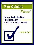 Your Opinion Please How to Build the Best Questionnaires in the Field of Education