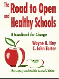 The Road to Open and Healthy Schools: A Handbook for Change, Elementary and Middle School Edition