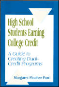 High School Students Earning College Credit: A Guide to Creating Dual-Credit Programs