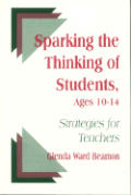 Sparking the Thinking of Students, Ages 10-14: Strategies for Teachers
