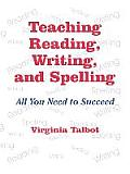 Teaching Reading, Writing, and Spelling: All You Need to Succeed