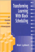 Transforming Learning with Block Scheduling: A Guide for Principals