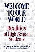 Welcome to Our World: Realities of High School Students
