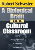 A Biological Brain in a Cultural Classroom: Applying Biological Research to Classroom Management
